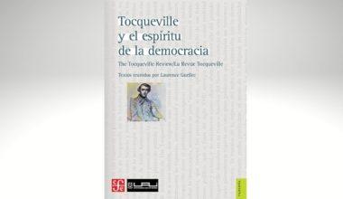 Cátedra Alexis de Tocqueville publica el libro «Tocqueville y el espíritu de la democracia»